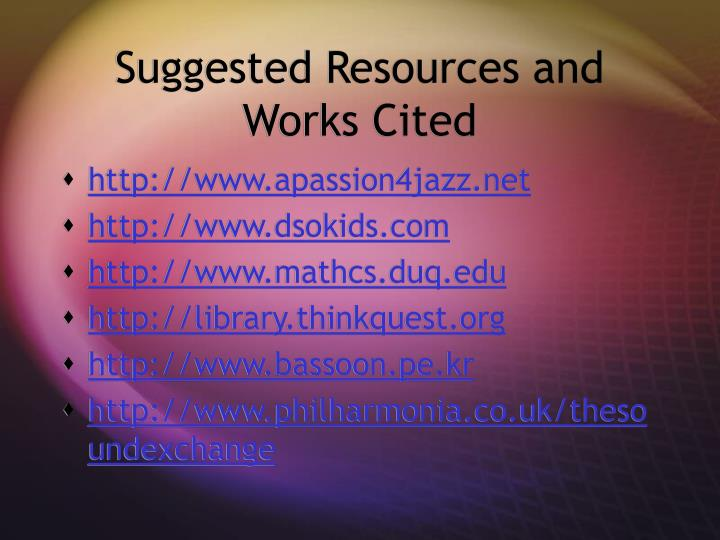 Suggested Resources and Works Cited