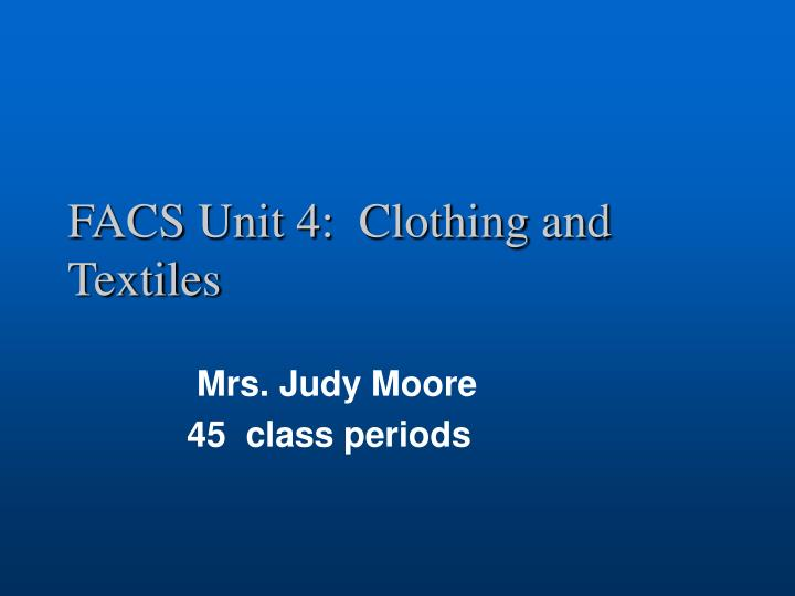 facs unit 4 clothing and textiles n.