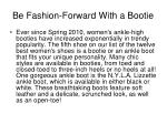 be fashion forward with a bootie