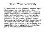 flaunt your femininity