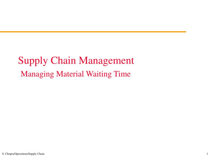 Supply chain management managing material waiting time
