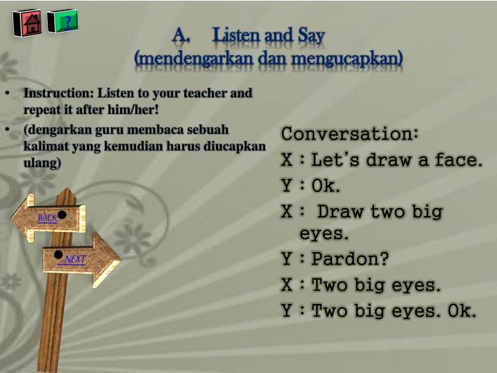 Listen and say mendengarkan dan mengucapkan