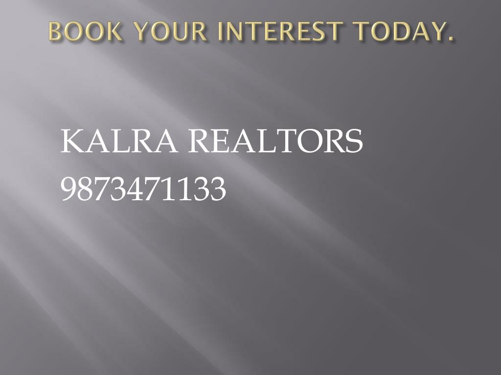 BOOK YOUR INTEREST TODAY.