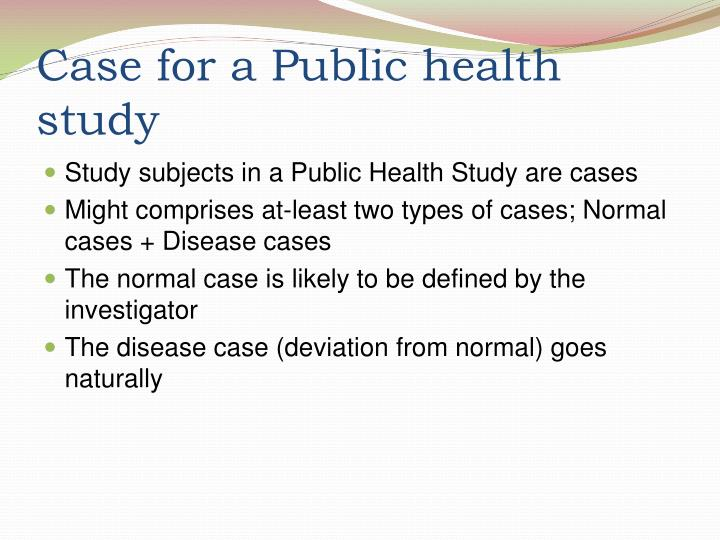 Case for a Public health study