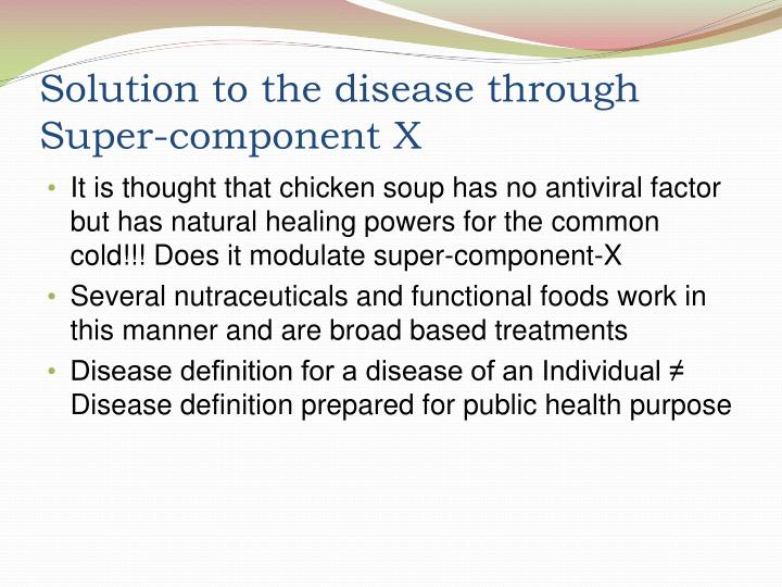Solution to the disease through Super-component X