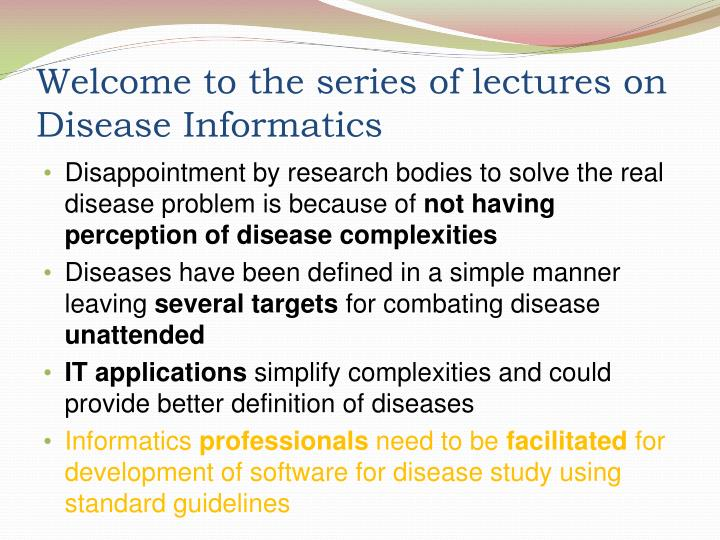Welcome to the series of lectures on disease informatics