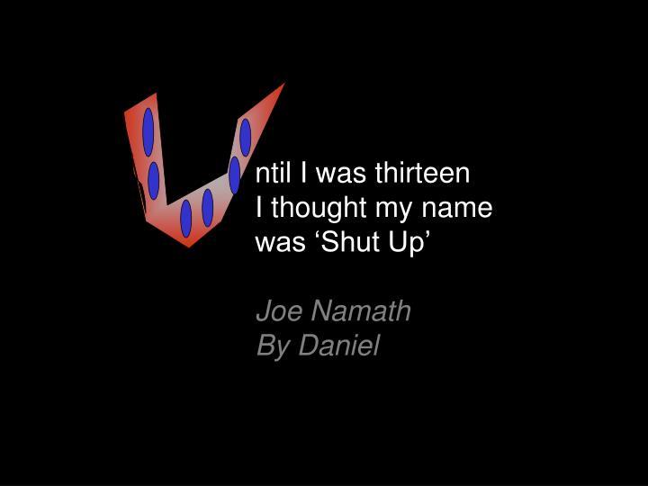 ntil I was thirteen