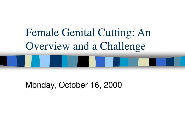 female genital cutting an overview and a challenge n.
