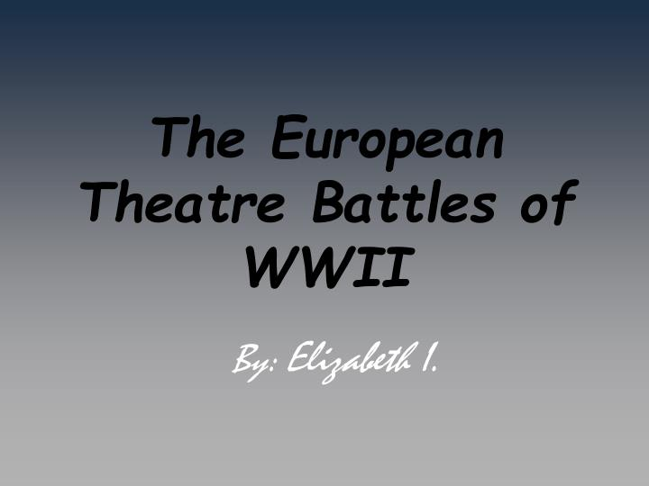 the european theatre battles of wwii n.