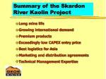 summary of the skardon river kaolin project