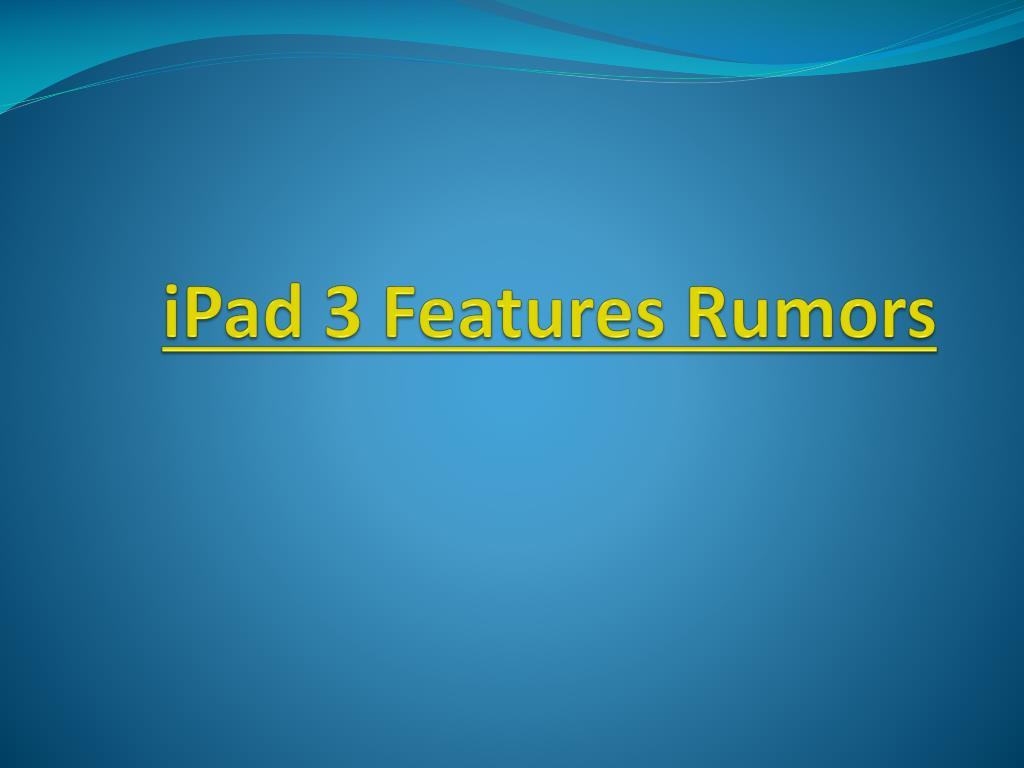 ipad 3 features rumors