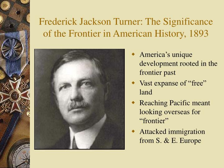 frederick jackson turners thesis Frederick jackson turner thesis this essay frederick jackson turner thesis and other 63,000+ term papers, college essay examples and free essays are available now on reviewessayscom.