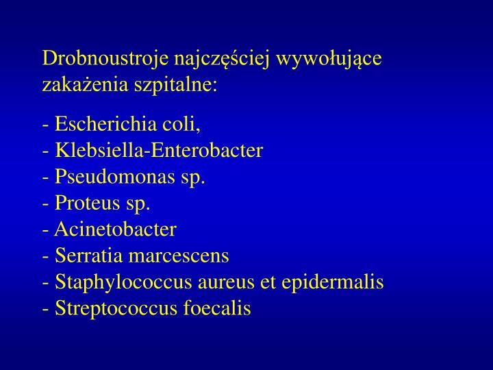 Drobnoustroje najczęściej wywołujące zakażenia szpitalne: