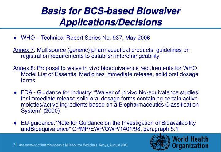 Basis for bcs based biowaiver applications decisions