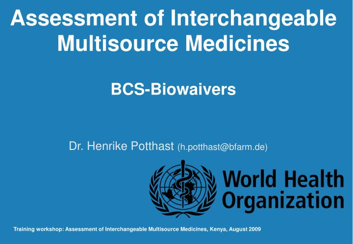 Assessment of Interchangeable Multisource Medicines