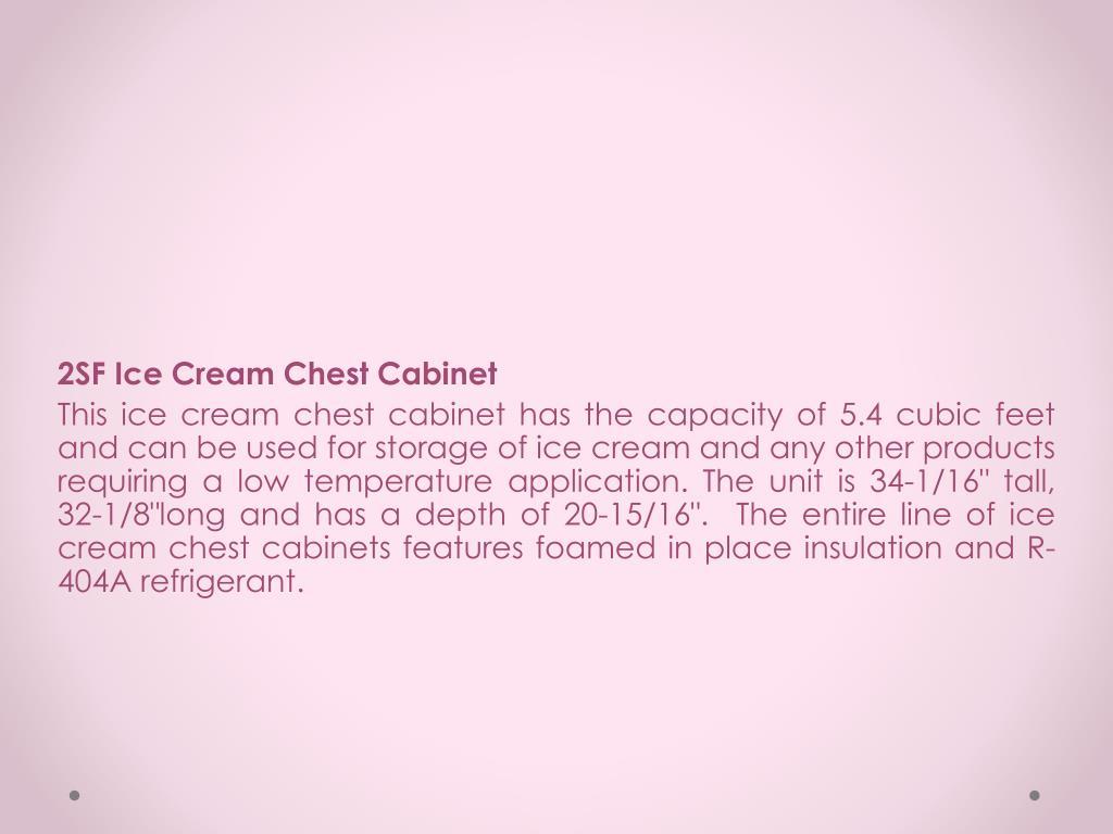 2SF Ice Cream Chest Cabinet