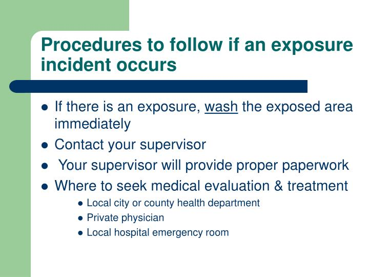 Procedures to follow if an exposure incident occurs