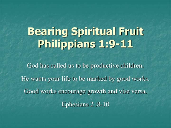 bearing spiritual fruit philippians 1 9 11 n.