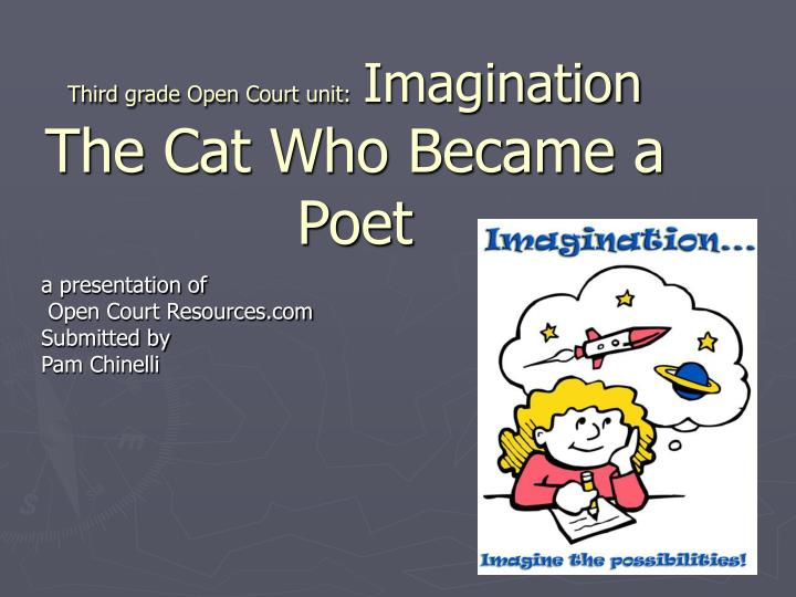 third grade open court unit imagination the cat who became a poet n.