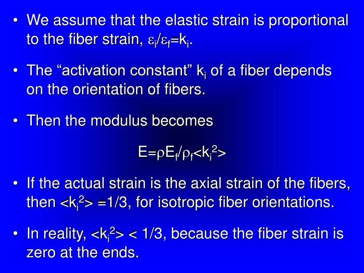 We assume that the elastic strain is proportional to the fiber strain, 