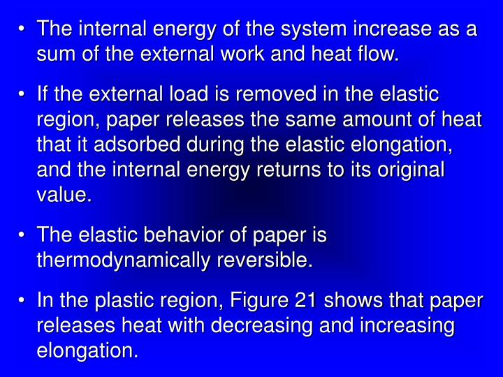 The internal energy of the system increase as a sum of the external work and heat flow.