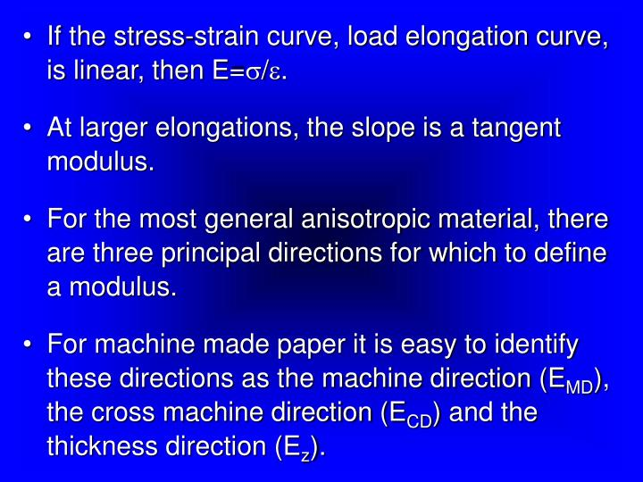 If the stress-strain curve, load elongation curve, is linear, then E=