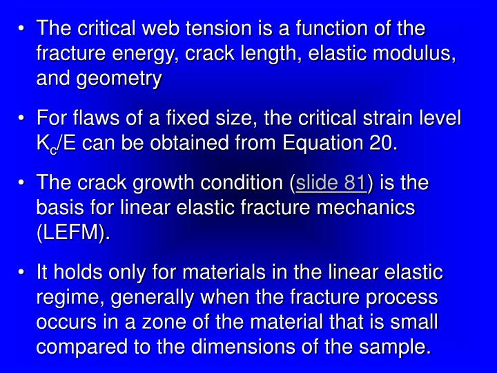 The critical web tension is a function of the fracture energy, crack length, elastic modulus, and geometry