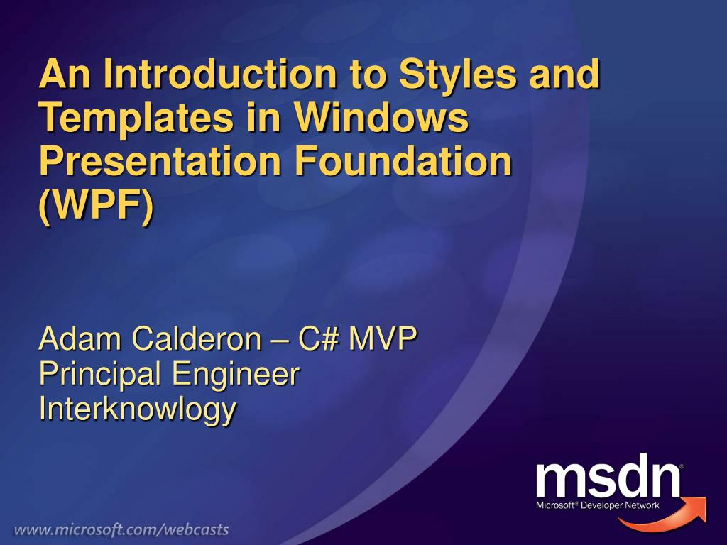 an introduction to styles and templates in windows presentation foundation wpf l.