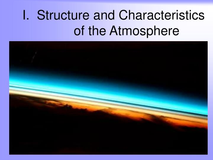 i structure and characteristics of the atmosphere n.
