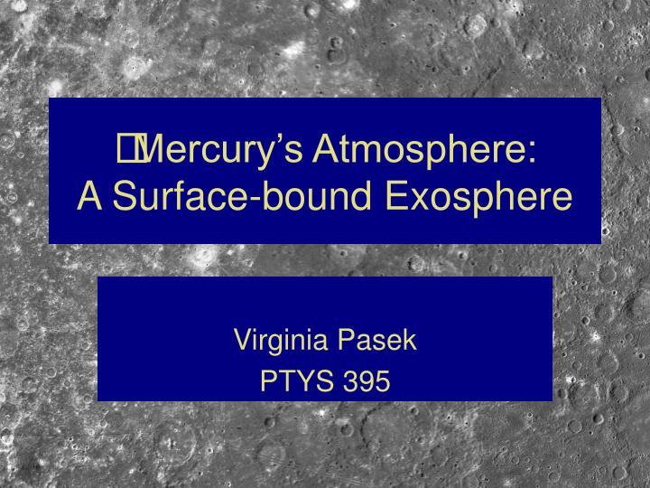 mercury s atmosphere a surface bound exosphere n.