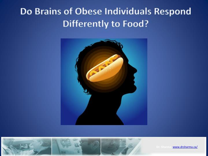 Do brains of obese individuals respond differently to food