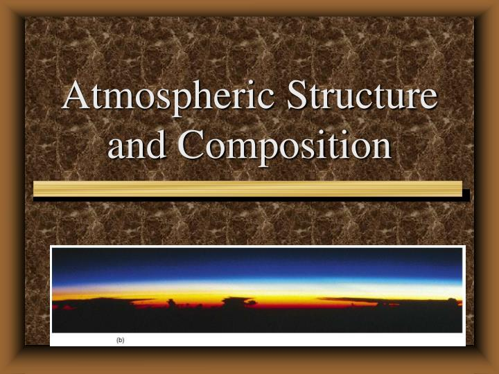 atmospheric structure and composition n.