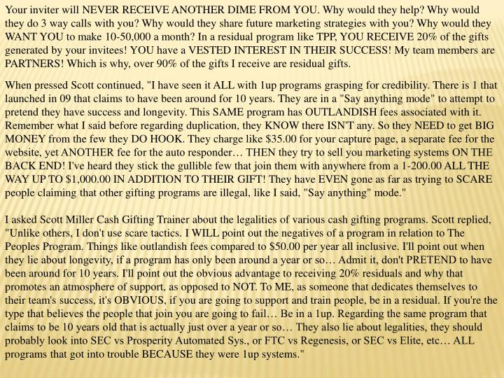 Your inviter will NEVER RECEIVE ANOTHER DIME FROM YOU. Why would they help? Why would they do 3 way ...