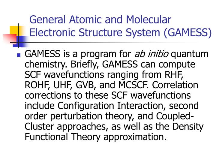 General Atomic and Molecular Electronic Structure System (GAMESS)
