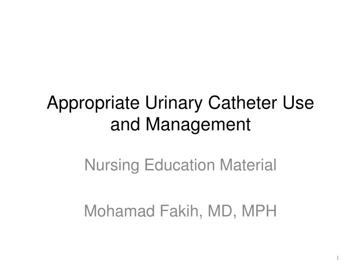 appropriate urinary catheter use and management n.