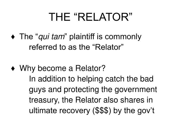 "THE ""RELATOR"""