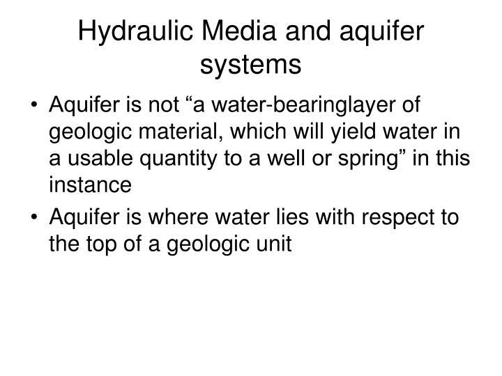Hydraulic Media and aquifer systems