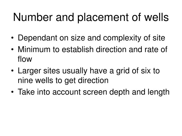 Number and placement of wells