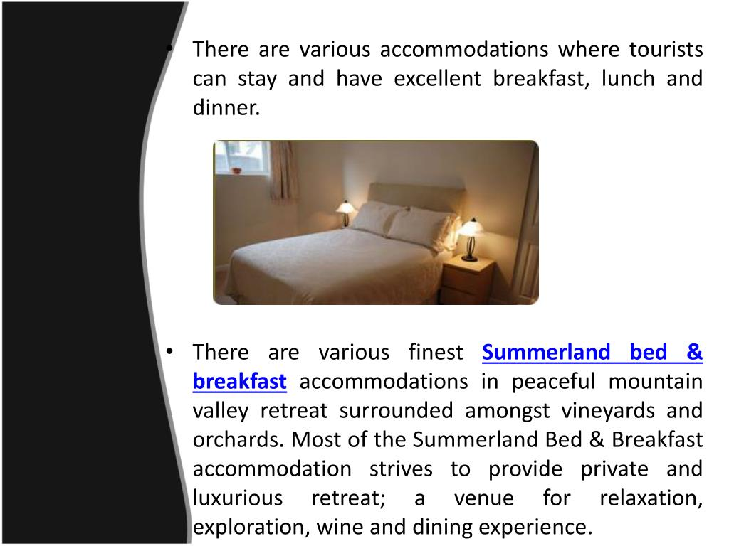 There are various accommodations where tourists can stay and have excellent breakfast, lunch and dinner.