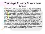 your bags to carry to your new home14