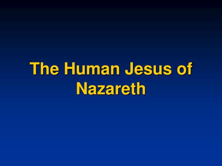 The Human Jesus of Nazareth