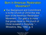 born in american restoration movement