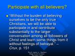 participate with all believers