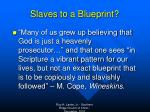 slaves to a blueprint