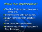 where then denominations