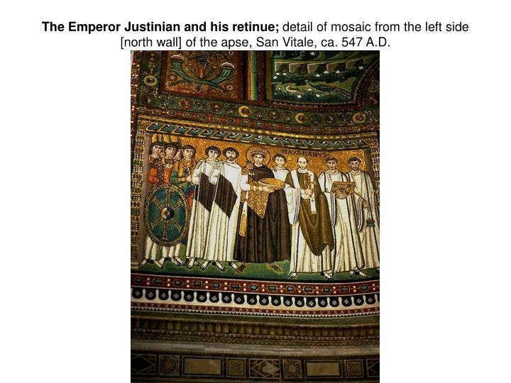 The Emperor Justinian and his retinue;