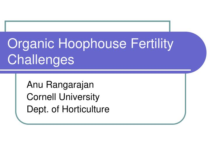 Organic hoophouse fertility challenges