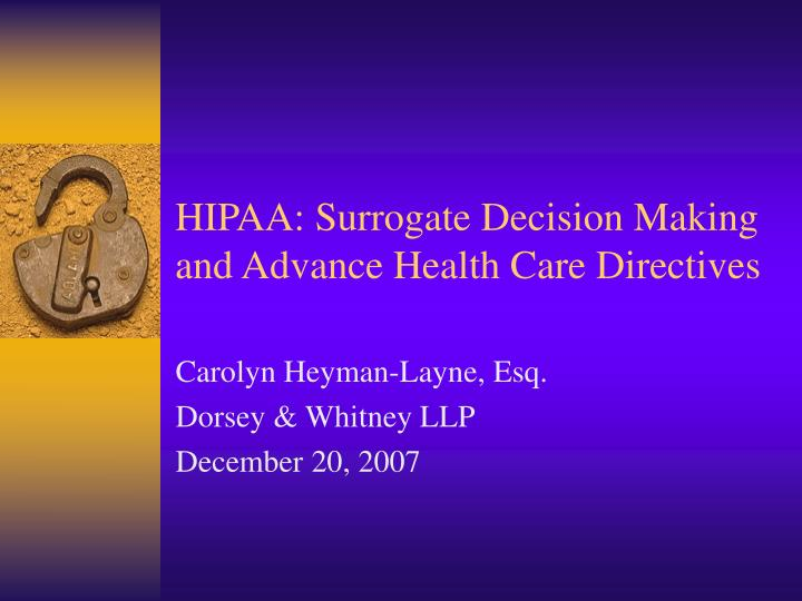 hipaa surrogate decision making and advance health care directives n.