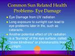 common sun related health problems eye damage