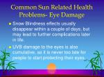 common sun related health problems eye damage1